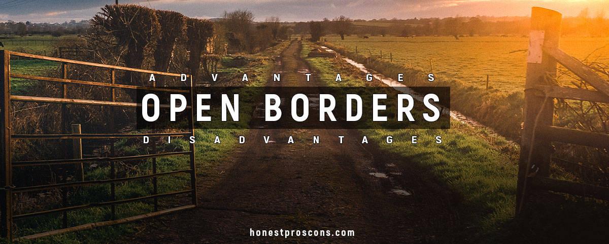 Open-Border Advantages Disadvantages