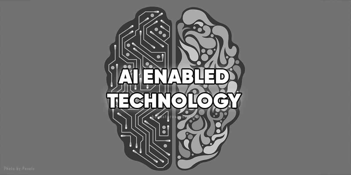 AI Enabled Technology