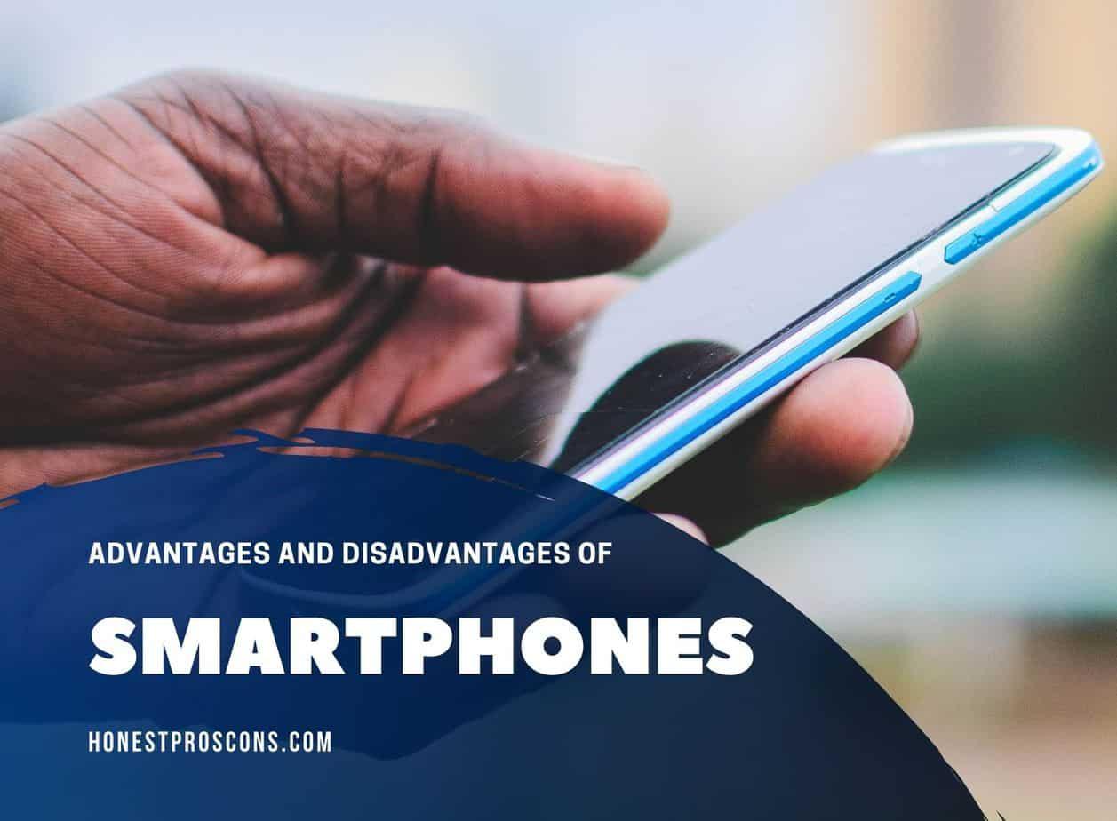 Advantages and Disadvantages of Smart Phones