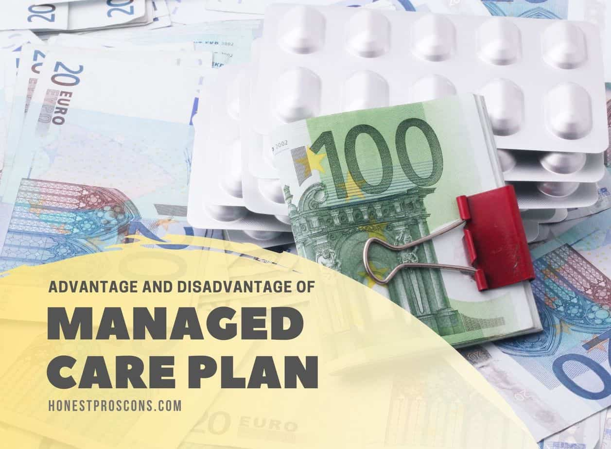 Advantages and Disadvantages of Managed Care Plan