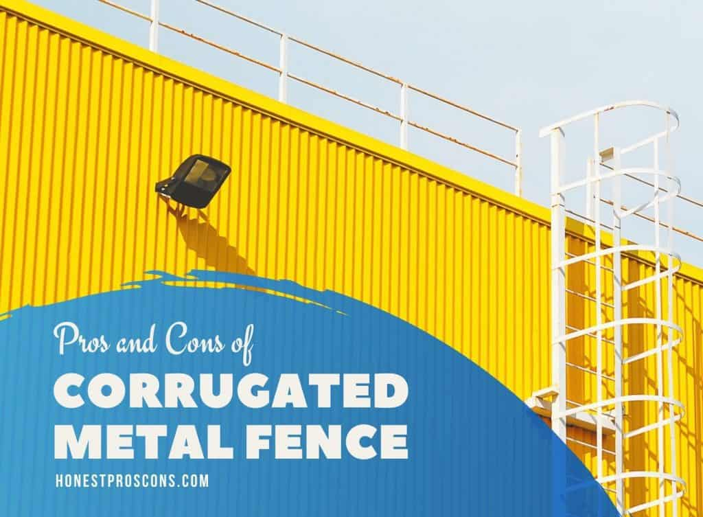 Pros and Cons of Corrugated Metal Fence