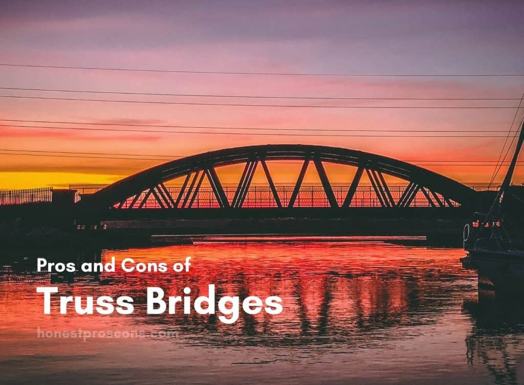 Pros and Cons of Truss Bridge