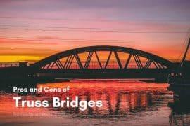 Pros and Cons of Truss Bridge